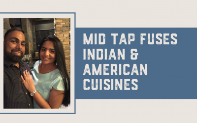 MID TAP fuses Indian & American cuisines
